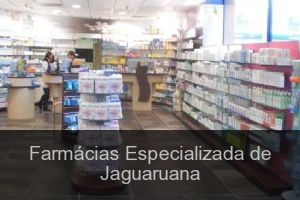Farmácias Especializada de Jaguaruana